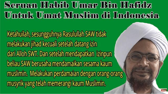 Teks Lengkap Seruan Habib Umar Bin Hafidz untuk Muslim Indonesia Tolak 'People Power'