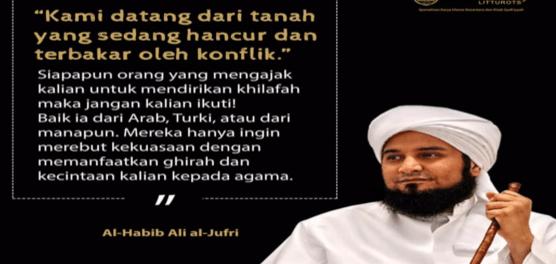 Habib Ali Al-Jufri: Siapa Saja yang Ganggu Pemerintah Maka Dia Kriminal