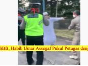 Kronologi Habib Umar Assegaf Langgar PSBB dan Serang Petugas