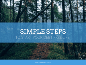 Check out these simple steps to start your debt free life!