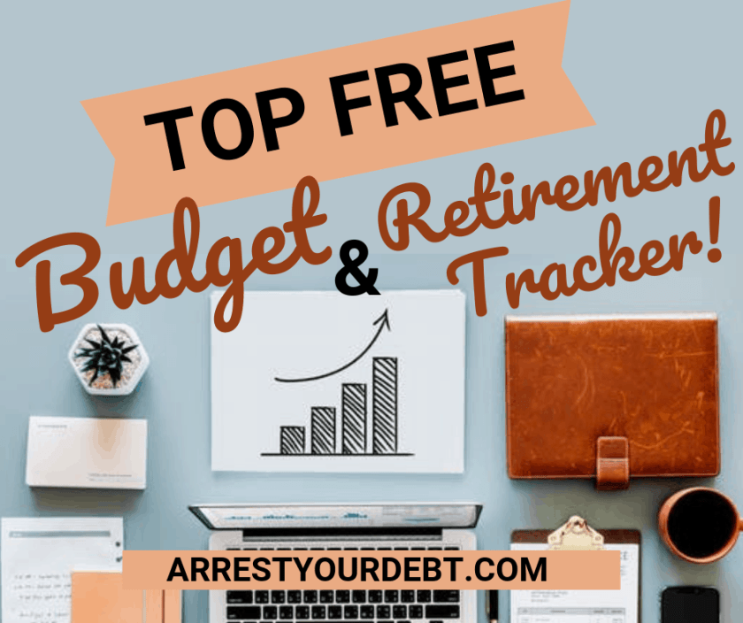my top free budget and retirement tracker arrest your debt