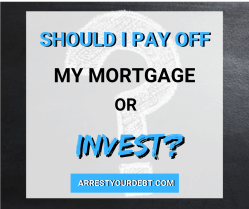 Should I pay off my mortgage or invest?