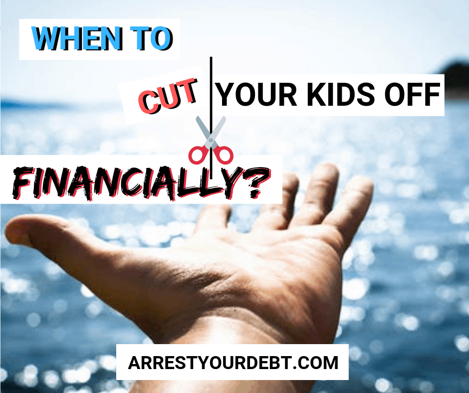 Cut your kids off financially