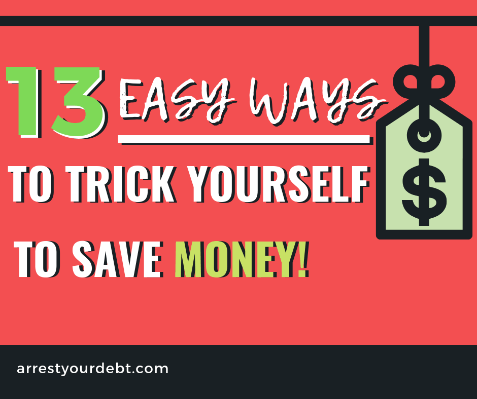 13 easy ways to trick yourself to save money