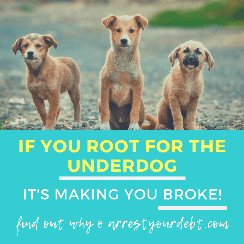 If you root for the underdog, it's making you broke!