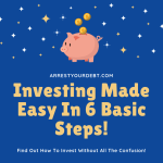 investing made easy in 6 basic steps!