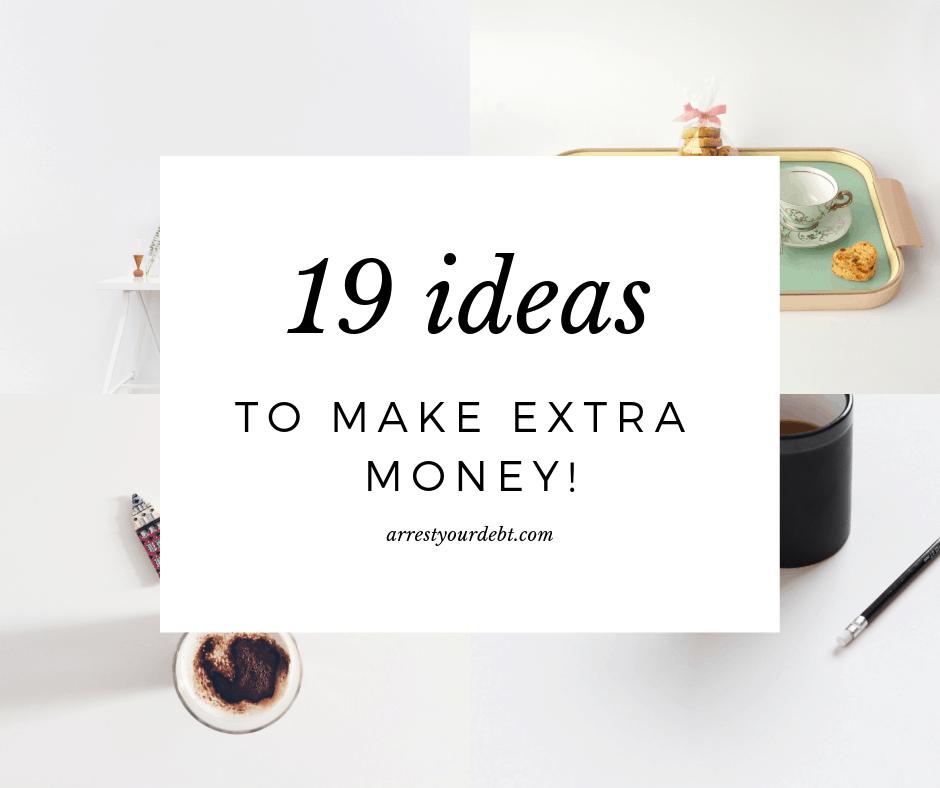 19 ideas to make extra money!
