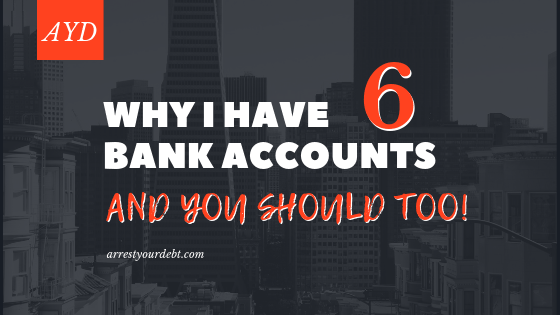 why I have 6 bank accounts and you should too!