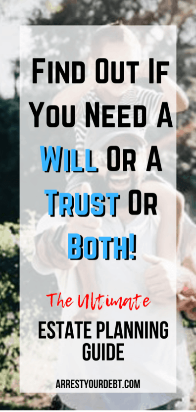 Find out if you need a will or a trust or both!