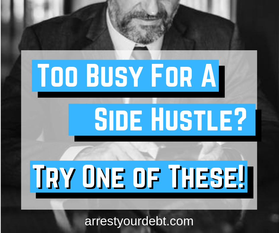 too busy for a side hustle try one of these