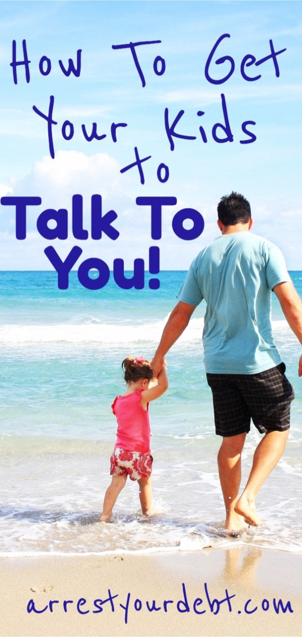 How to get your kids to talk to you!