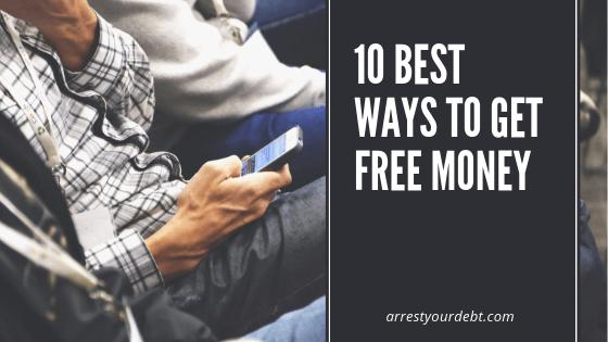 10 Best Ways To Get Free Money