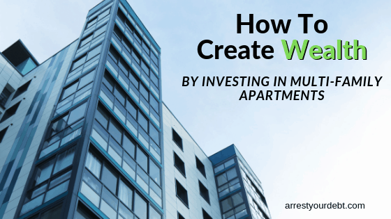 create wealth by investing in multi family apartments
