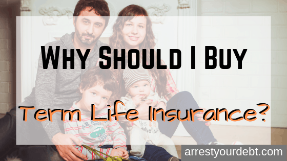 why should I buy term life insurance