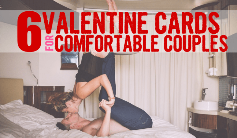 6 Valentine Cards for Comfortable Couples