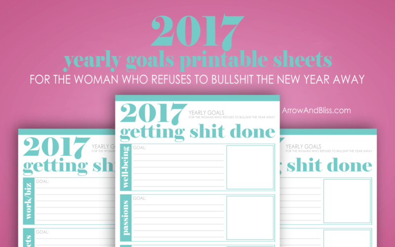 FREE 2017 goals printable sheets designed by Arrow and Bliss