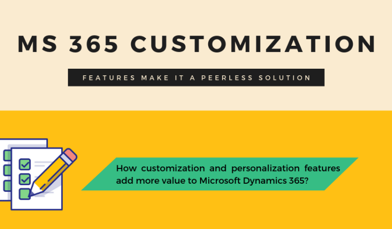 Dynamics 365's Customization Features Make It a Peerless Solution!