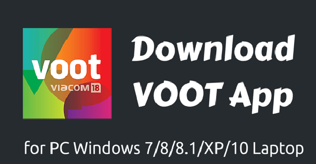 Download Voot App For PC Windows 10/8.1/8/7 Laptop