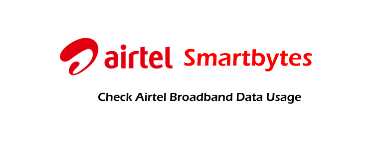 Airtel Smartbytes How to Check Airtel Broadband Internet Data Usage
