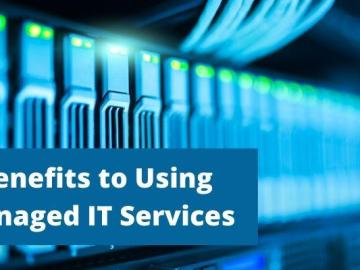 6 Key benefits to Using Managed IT Services