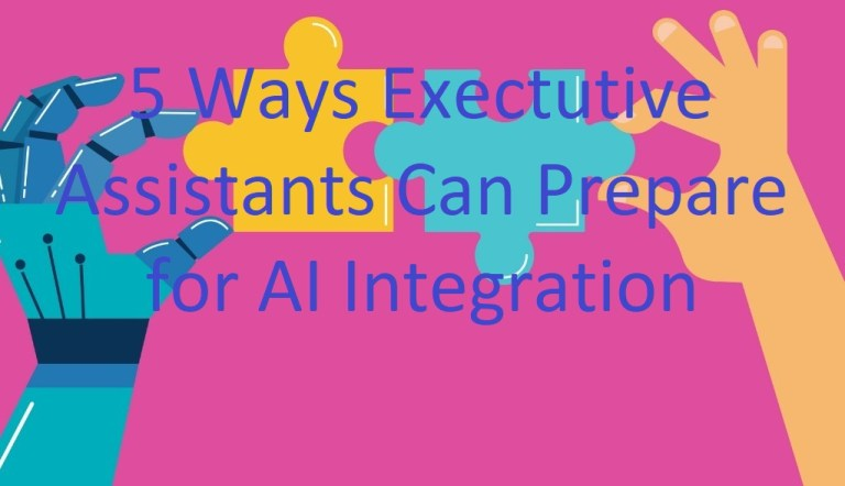 5 Ways Exectutive Assistants Can Prepare for AI Integration