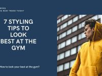 7 Styling Tips to Look Best at the Gym