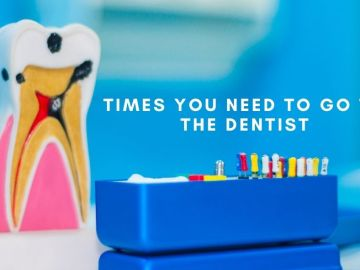 Times You Need to Go to the Dentist