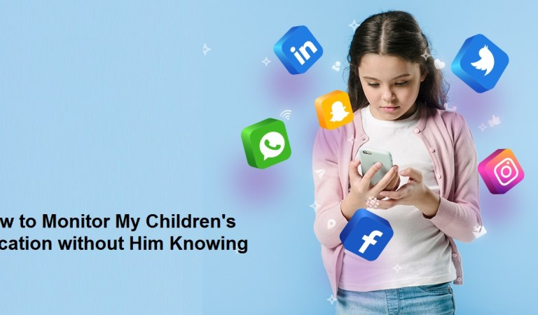 How to Monitor My Children's Location without Him Knowing