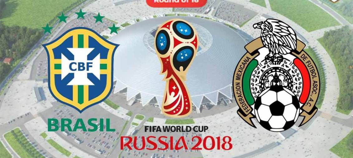 Brazil Vs Mexico, FIFA World Cup 2018, Russia
