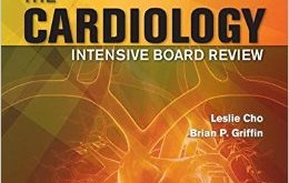 The Cardiology Intensive Board Review 3rd Edition