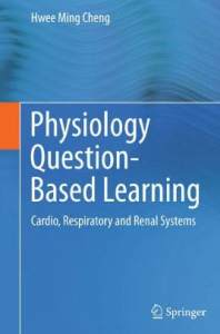Physiology Question-Based Learning Cardio Respiratory and Renal Systems