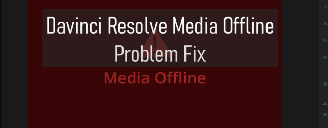 davinci resolve media offline