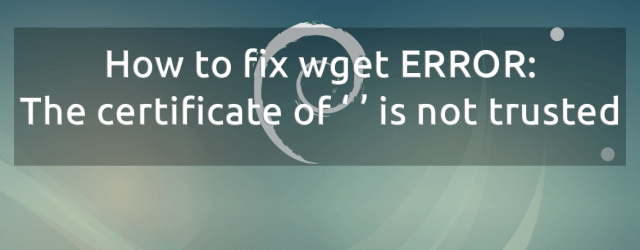 ERROR The certificate of is not trusted