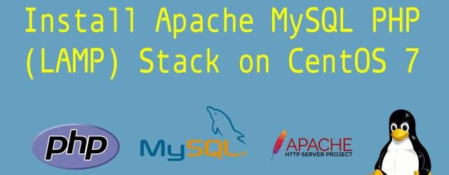 Install Apache MySQL PHP on CentOS 7
