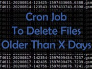 Cron Job for Linux To Delete Files Older Than X Days