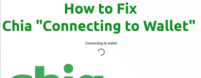 Fix Chia Connecting to wallet