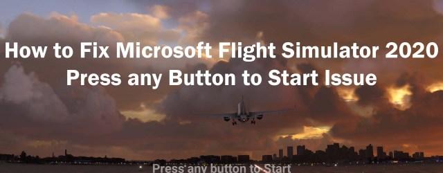 MS Flight Simulator 2020 Press any Button to Start