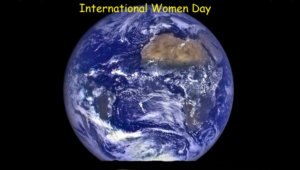 The Mother Earth & International Women Day.
