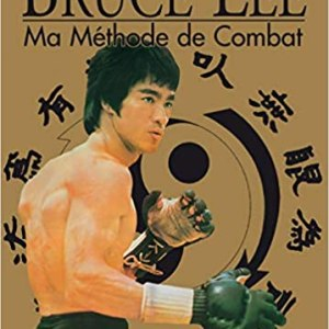 BRUCE LEE METHODE DE COMBAT