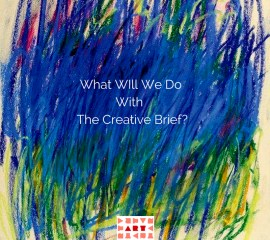 """What Will We Do With The Creative Brief?"" Experience"