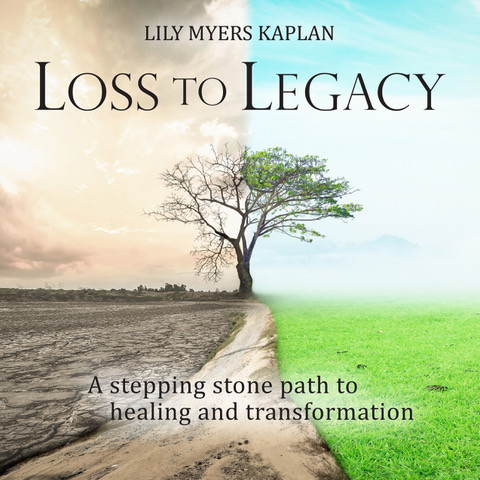 Loss to Legacy - iamge of book cover. Book by Lily Myers Kaplan