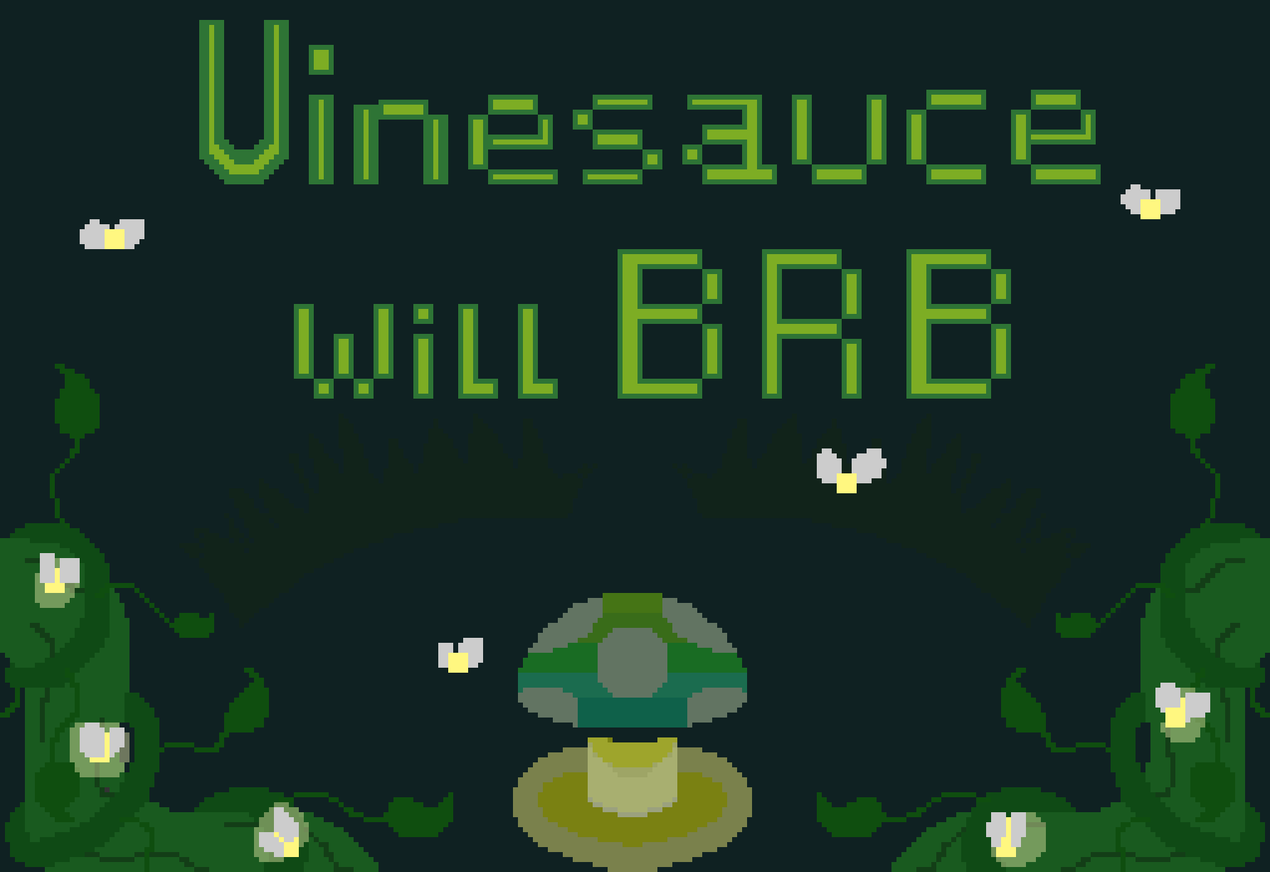 vinesauce will brb by