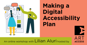 Colorful banner for Making a Digital Accessibility Plan workshop with Lilian Aluri hosted by Art Access.