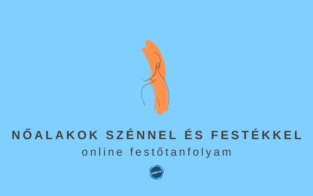 5 db. Nőalak Szénnel és Festékkel online festészeti videósorozat