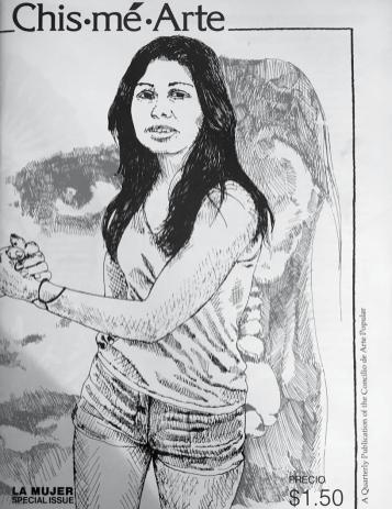 "Front cover of the Chis•mé•Arte LA MUJER Special Issue, 1977 in a quarterly publication of the Concilio de Arte Popular (no longer in existence). Sybil Venegas wrote articles on the ""Conditions for Producing Chicana Art"" and ""The Artists and Their Work—The Role of the Chicana Artist."" Courtesy Sybil Venegas. Cover illustration: John Valadez."
