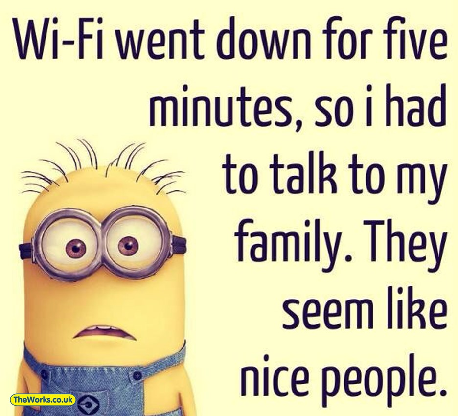 Memes About Family |  Wi-Fi went down for five minutes so I had to talk to my family. They seem like nice people.