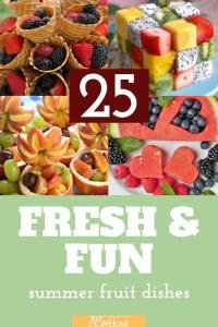 25 Fresh & Fun Summer Fruit Dishes
