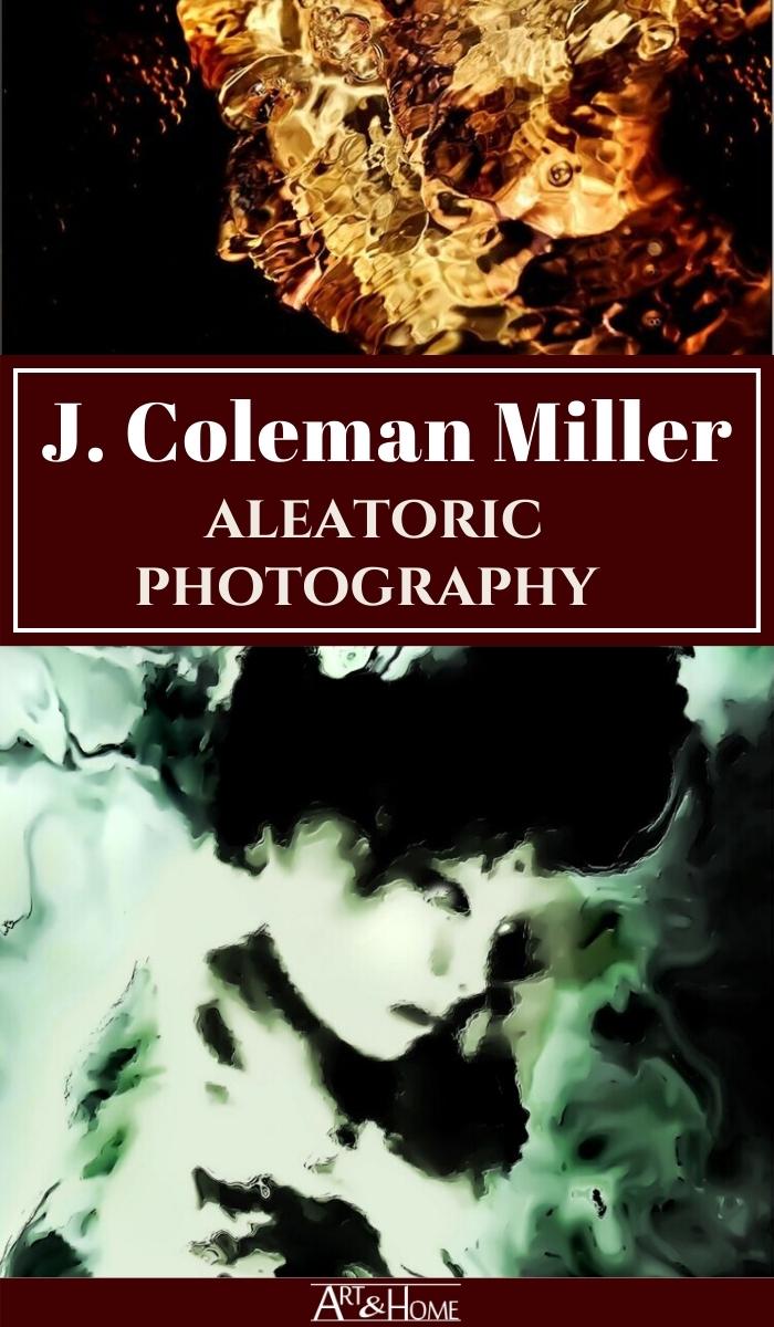 Explore the unique artistic world of J Coleman Miller Aleatoric Photography.