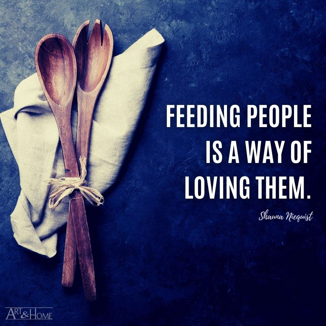 Feeding people is a way of loving them. Shauna Niequist food quote.