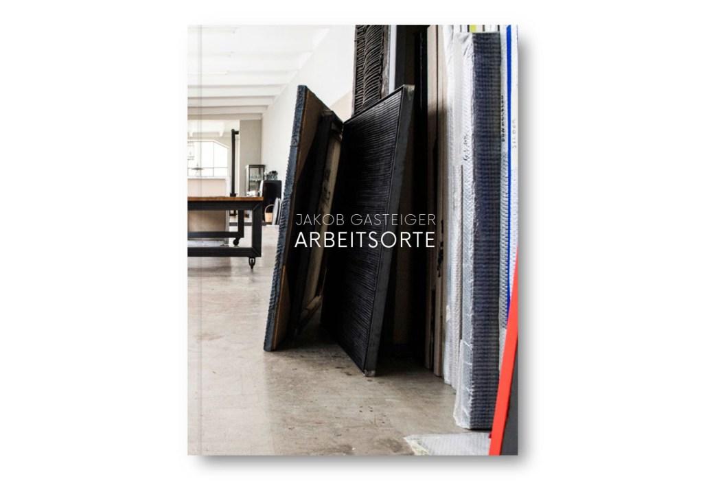 Jakob Gasteiger   Arbeitsorte - Die Ateliers von Jakob Gasteiger, fotografiert von Sasa Felsbach und Joseph Gasteiger